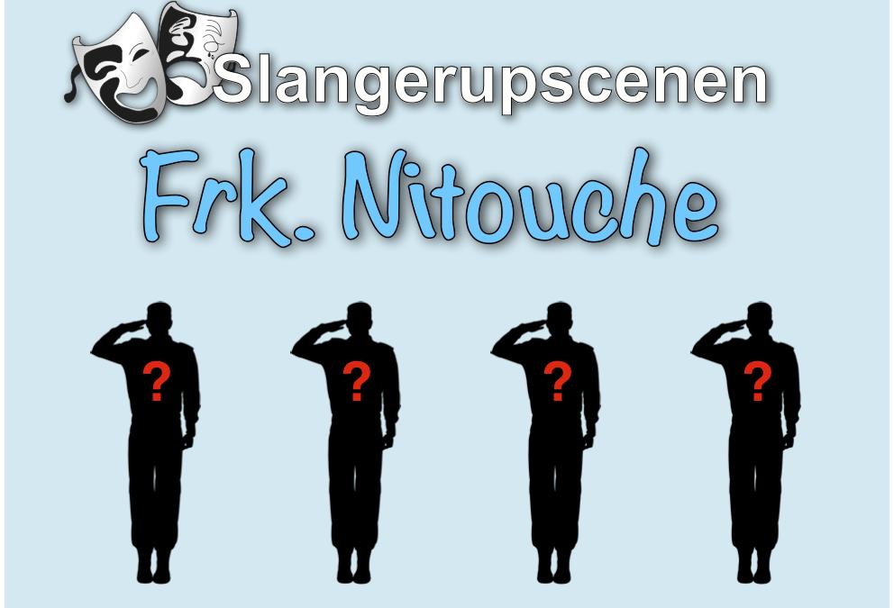 Vi mangler 4 herrer til Nitouche